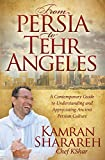 From Persia to Tehr Angeles: A Contemporary Guide to Understanding and Appreciating Ancient Persian Culture