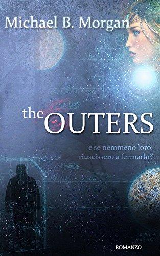 The Outers: E se nemmeno loro riuscissero a fermarlo? (9013 Oltre la fine) (Italian Edition)