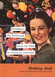 Birthdays, She Believed Birthday Book: Dates to Remember Year After Year (Anne Taintor)