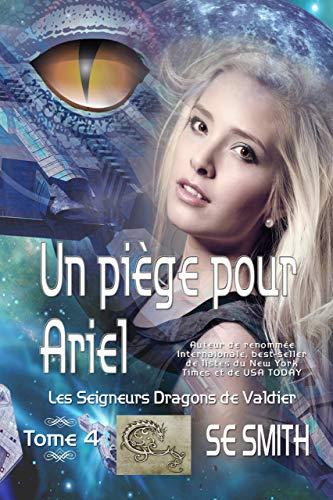 Un piège pour Ariel: Les Seigneurs Dragons de Valdier Tome 4 (French Edition)