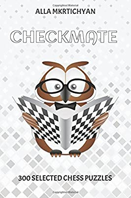 Checkmate: 300 Selected Chess Puzzles