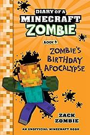 Diary of a Minecraft Zombie Book 9: Zombie's Birthday Apocalypse (An Unofficial Minecraft B