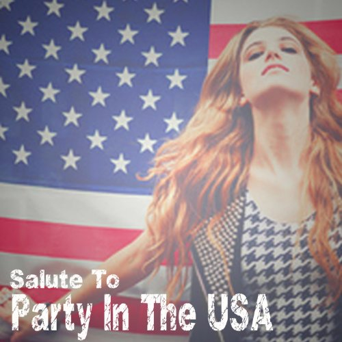 Party In The U S A   Miley Cyrus Salute