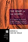 The Heart of the Gospel: A. B. Simpson, the