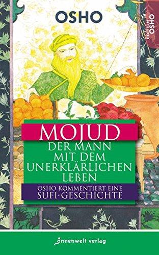 Mojud: Der Mann mit dem unerklärlichen Leben – Eine Sufi-Geschichte