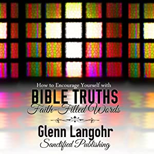 How to Encourage Yourself Through Any Problem with Biblical Truths Audiobook