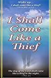 img - for I Shall Come Like a Thief book / textbook / text book