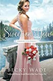 Sweet on You (A Bradford Sisters Romance)