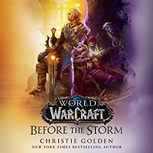 Before the Storm: World of Warcraft | Livre audio Auteur(s) : Christie Golden Narrateur(s) : Josh Keaton