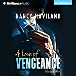 A Love of Vengeance: Wanted Men, Book 1 | Nancy Haviland