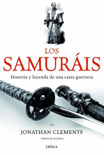 Descargar Libro Los Samuráis. Historia Y Leyenda De Una Casta Guerrera Jonathan Clements