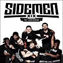 Sidemen: The Audiobook Audiobook by  The Sidemen Narrated by  JJ/KSI,  Harry/Wroetoshaw,  Simon/Miniminter,  Vik/Vikkstar123,  Josh/Zerkaa,  Ethan/Behzinga,  Tobi/Tobjizzle