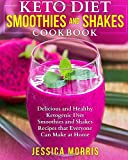 #3: Keto Diet Smoothies and Shakes Cookbook: Delicious and Healthy Ketogenic Diet Smoothies and Shakes Recipes that Everyone Can Make at Home (Keto Smoothies and Shakes)