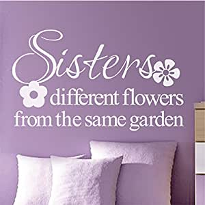Sisters Different Flowers From The Same Garden Family Wall Decal Sisters Wall Quote