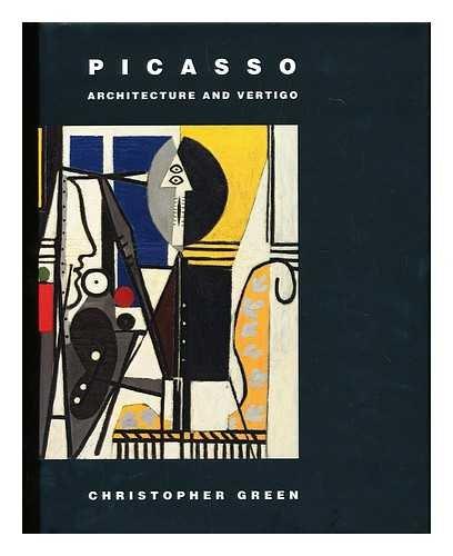 Picasso Architecture And Vertigo By Christopher Green 9780300104127 Books