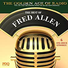 The Best of Fred Allen Radio/TV Program by Fred Allen Narrated by Fred Allen