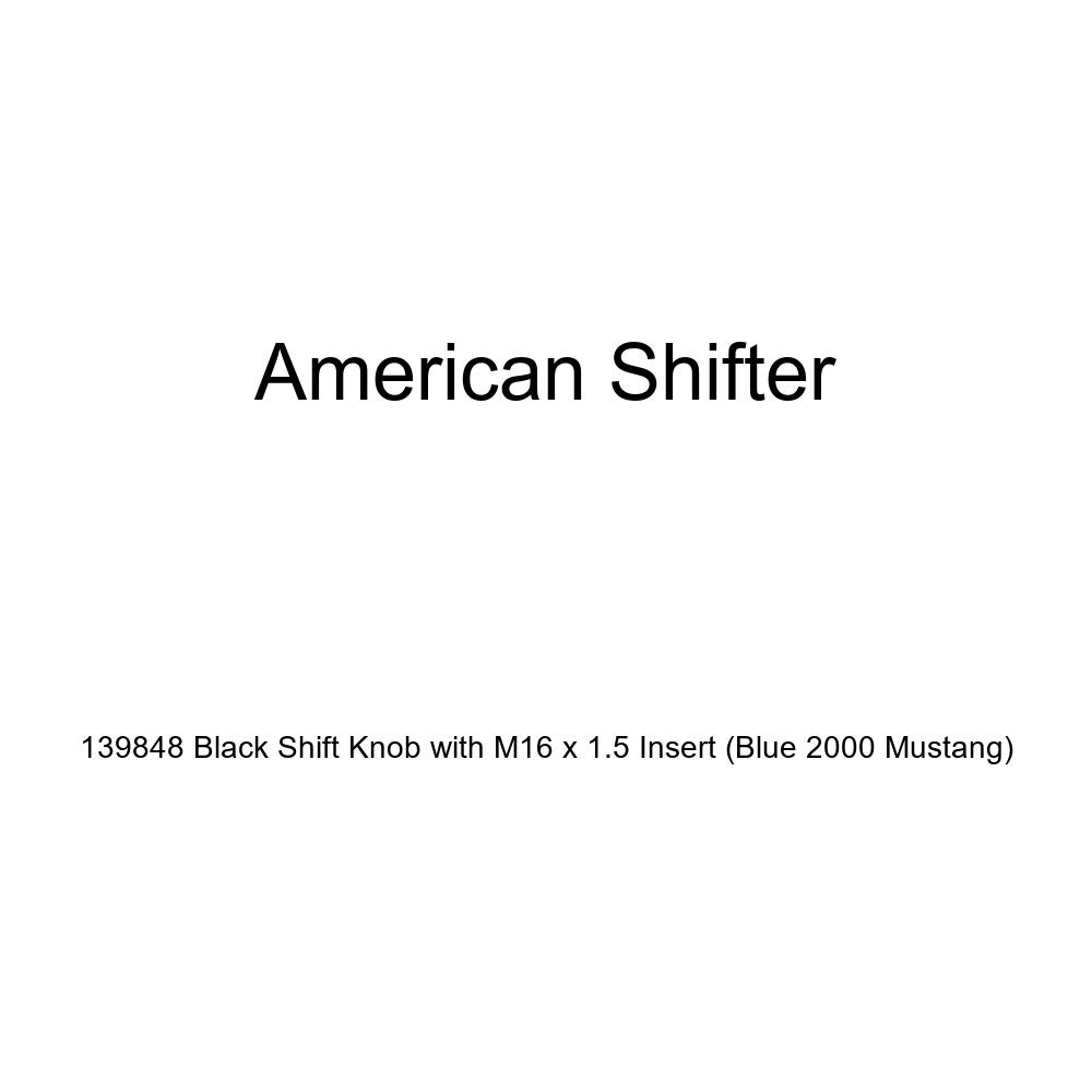 American Shifter 139848 Black Shift Knob with M16 x 1.5 Insert Blue 2000 Mustang