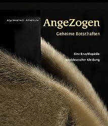 AngeZogen - Geheime Botschaften: Eine Enzyklopädie norddeutscher Kleidung