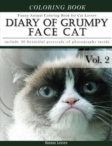 Diary of Grumpy Face Cat-Funny Animal Coloring Book for Cat Lovers: Creativity and Mindfulness Sketch Greyscale Coloring Book for Adults and Grown ups ... Mindfulness Sketch Coloring Book) (Volume 2) pdf