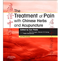 The Treatment of Pain with Chinese Herbs and Acupuncture E-Book