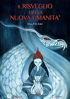 Il Risveglio della Nuova Umanità (Italian Edition)