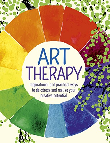 Art Therapy: Inspirational and practical ways to de-stress and realize your creative potential (Therapy Creative Art)