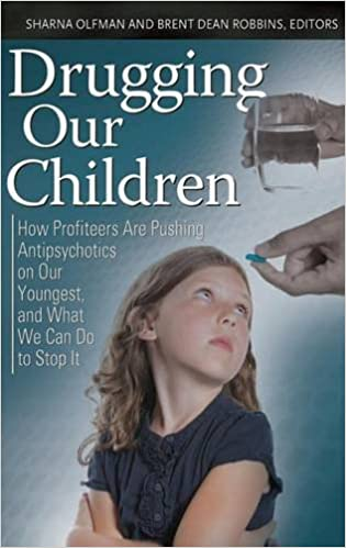 Drugging Our Children: How Profiteers Are Pushing
