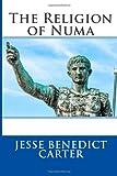 The Religion of Numa, Jesse Benedict Jesse Benedict Carter, 1495932710