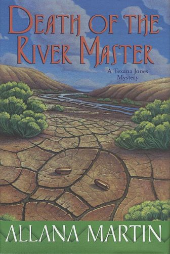 Death of the River Master: A Texana Jones Mystery (Texana Jones Mysteries Book 6)
