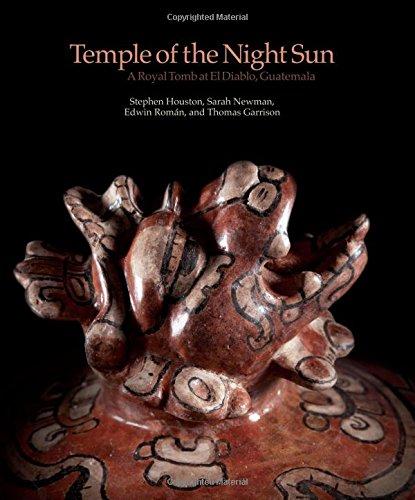 Temple of the Night Sun: A Royal Maya Tomb at El Diablo, Guatemala