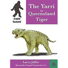 The Yarri or Queensland Tiger (Cryptid Casebook Book 5)