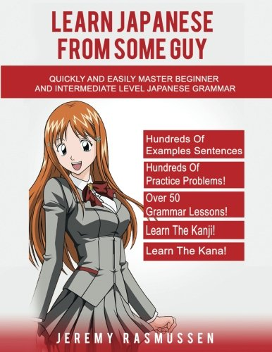 Learn-Japanese-From-Some-Guy-Quickly-and-Easily-Master-Beginner-and-Intermediate-Level-Japanese-Grammar
