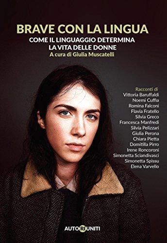 Brave con la lingua: come il linguaggio determina la vita delle donne (Le gambe corte Vol. 2) (Italian Edition)