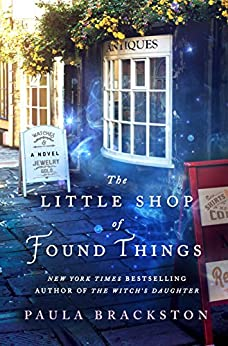 The Little Shop of Found Things: A Novel by [Brackston, Paula]