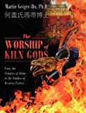 The Worship of Kiln Gods, Martie Geiger Ho, 1432798537