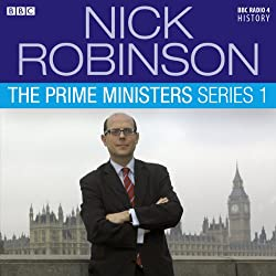 Nick Robinson's The Prime Ministers: The Complete Series 1