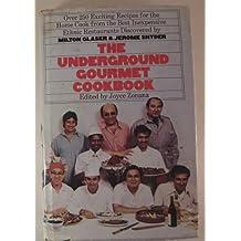 The Underground Gourmet Cookbook