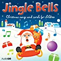Jingle Bells: Christmas Carols for Children Audiobook by  BBC Audiobooks Narrated by Mark Meadows, Deryn Edwards