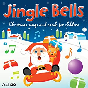 Jingle Bells: Christmas Carols for Children Audiobook
