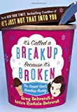 It's Called a Breakup Because It's Broken, Greg Behrendt and Amiira Ruotola-Behrendt, 0767921852