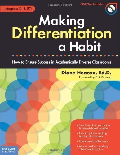 Making Differentiation a Habit: How to Ensure Success in Academically Diverse Classrooms [With CDROM] by Heacox, Diane Pap/Cdr Edition (2009)