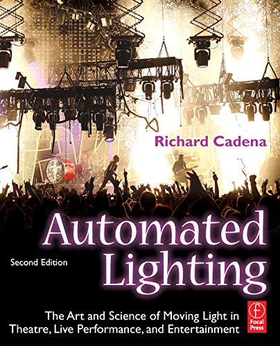 Pdf Arts Automated Lighting: The Art and Science of Moving Light in Theatre, Live Performance, and Entertainment
