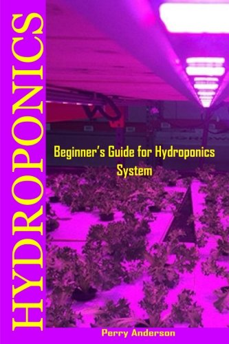 Hydroponics: Beginner's Guide for Hydroponics System