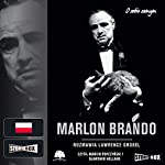 Marlon Brando: Rozmowy | Lawrence Grobel