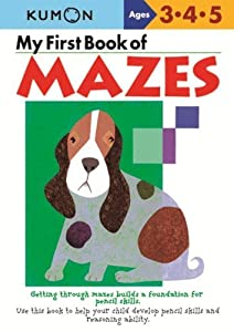 My First Book Of Mazes by Kumon Publishing North America