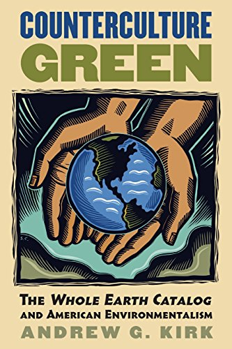Counterculture Green: The Whole Earth Catalog and...