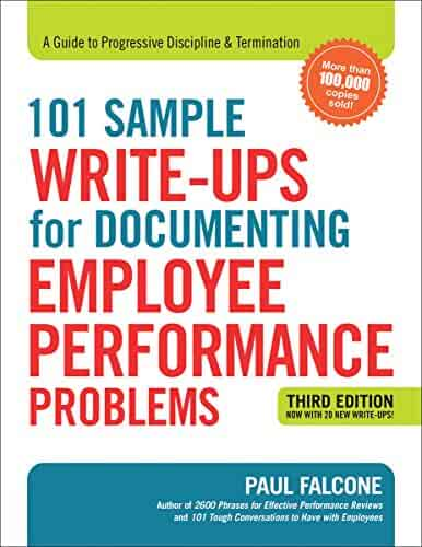 101 Sample Write-Ups for Documenting Employee Performance Problems: A Guide to Progressive Discipline and   Termination