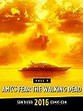 AMC's Fear the Walking Dead: SDCC 2016