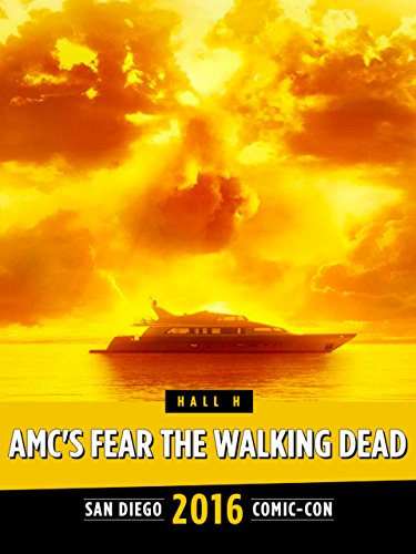 AMC's Fear the Walking Dead: SDCC 2016