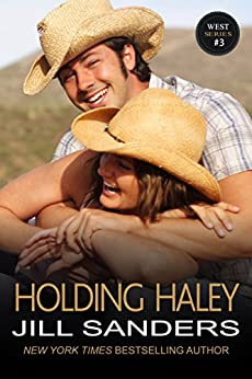 Holding Haley (The West Series Book 3) by [Sanders, Jill]